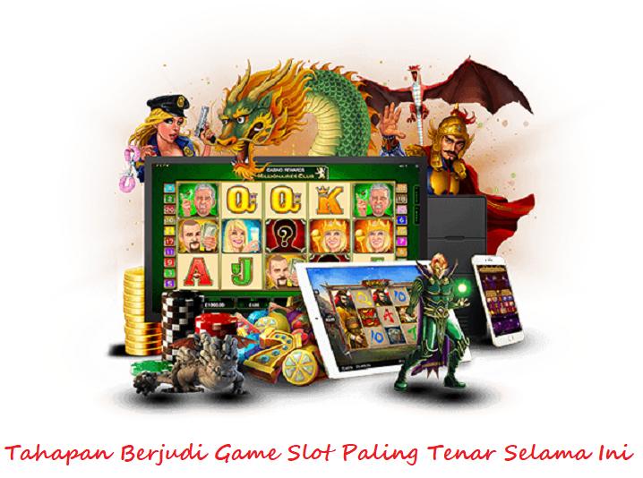 Tahapan Berjudi Game Slot Paling Tenar Selama Ini